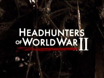 Headhunters of World War II