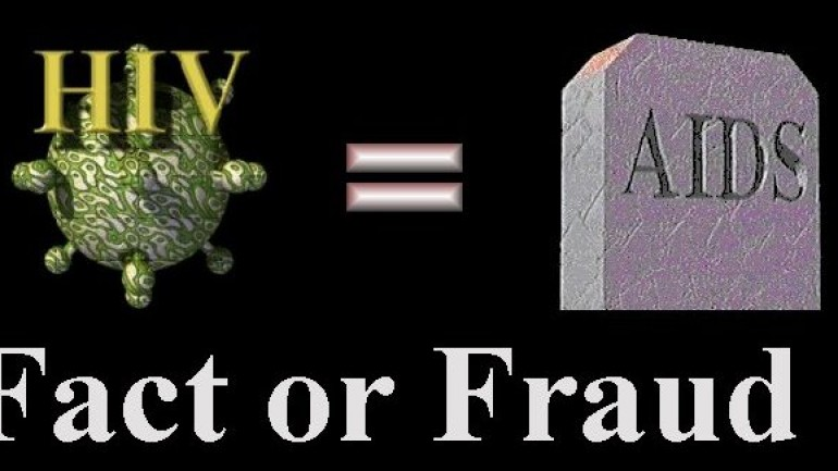HIV = AIDS, Fact or Fraud?