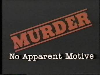 Murder: No Apparent Motive